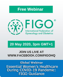 Global Webinar «Essential Women's Healthcare During COVID-19 Pandemic: FIGO Guidance»